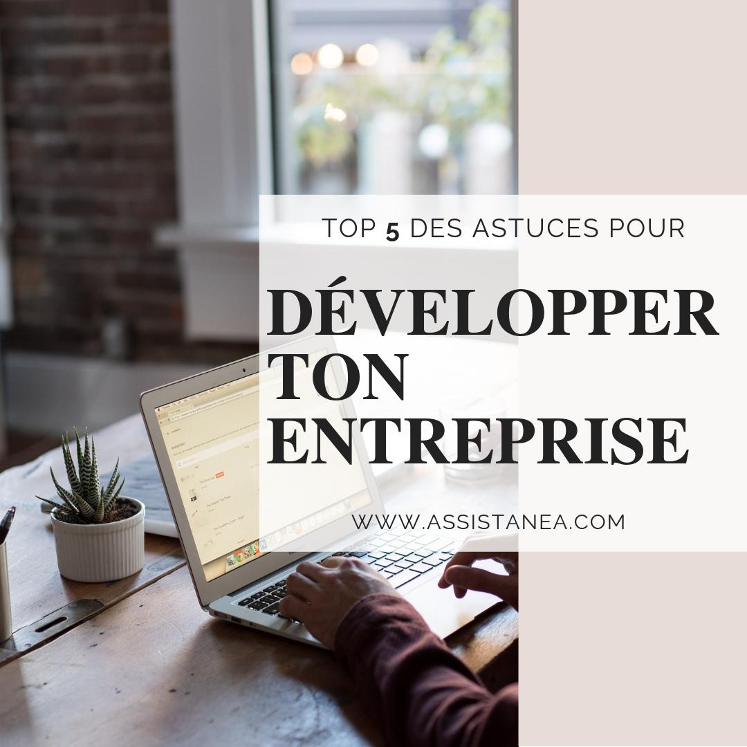 Top 5 des astuces pour développer ton entreprise by Assistanea