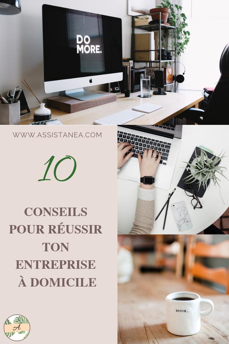 10 conseils pour réussir ton entreprise à domicile - Assistanea