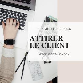 6 méthodes pour attirer le client - Assistanea